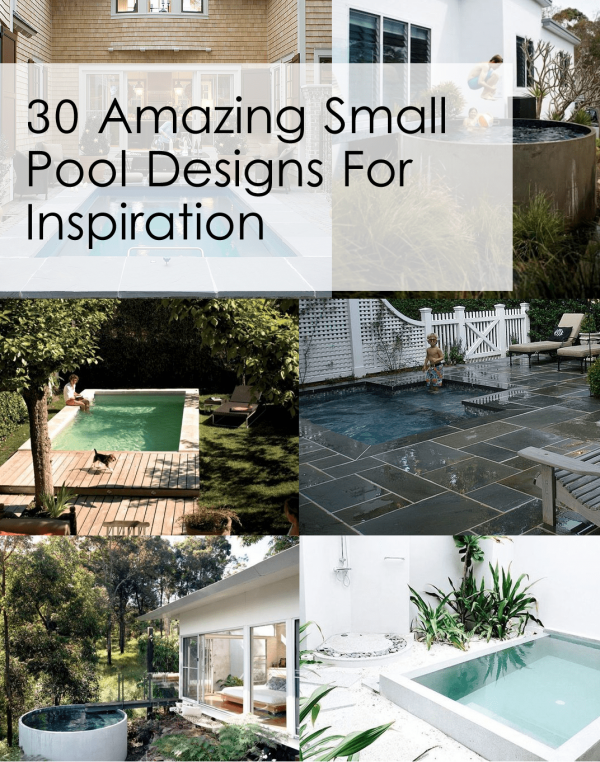 30 amazing small pool designs for inspiration